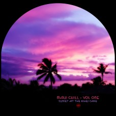 Maui Chill - Vol One (Sunset at the Kihei Cafe)