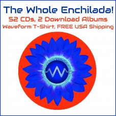 The Whole Enchilada! 54 Albums! The ENTIRE Waveform catalog! Includes a Waveform T-Shirt & FREE USA shipping!